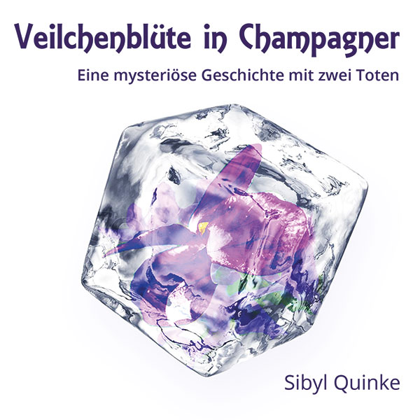 Sibyl Quinke - Veilchenblüte in Champagner